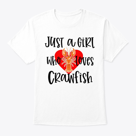 Crawfish Just A Girl Cute Womens Cajun S White T-Shirt Front