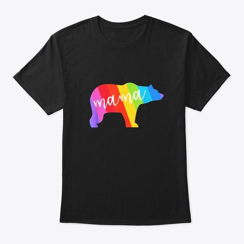 Mama Bear Gay Pride T Shirt Momma And Black T-Shirt Front