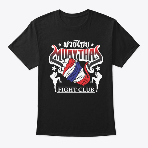 Muay Thai Club Mma Fist And Kickboxer Tr Black T-Shirt Front