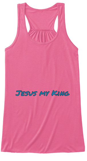 Jesus My King Neon Pink Women's Tank Top Front