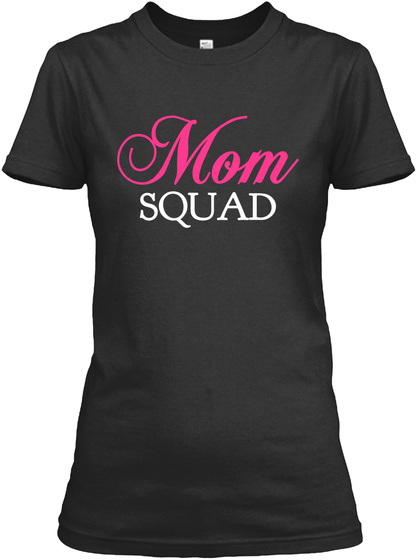 Mom Squad Black T-Shirt Front