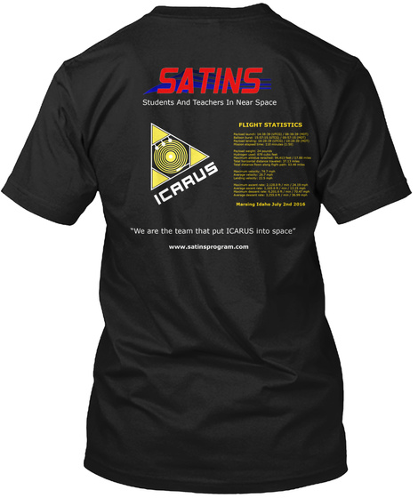 Satins Students And Teachers In Near Space Flight Statistics Icarcus  We Are The Team That Put Icarcus Into Space Black T-Shirt Back