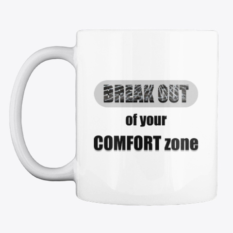 """""""Break Out Of Comfort Zone"""" Fitness Mug  White T-Shirt Front"""