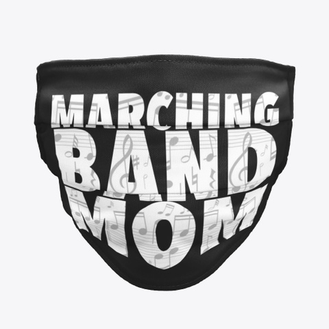 Marching Band Mom   Face Mask Black T-Shirt Front