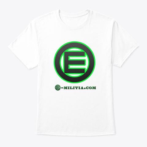 E Militia   White White T-Shirt Front