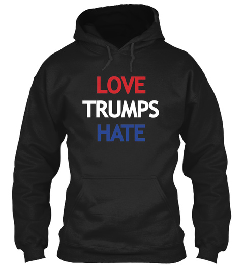 Love Trumps Hate Black T-Shirt Front