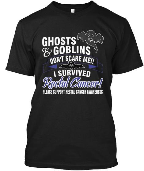 I Survived Rectal Cancer Don't Scare Me Black T-Shirt Front