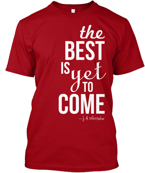 The Best It Yet To Come J A Whittaker Deep Red T-Shirt Front