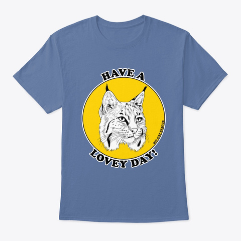 Have A Lovey Day Denim Blue T-Shirt Front