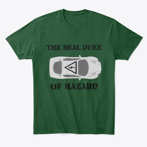 The Real Duke Of Hazard Forest Green  T-Shirt Front