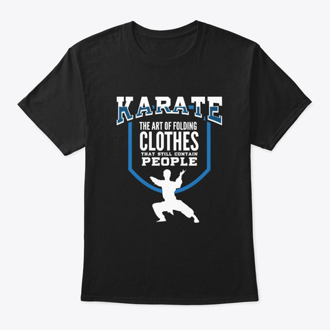 Karate The Art Of Folding Clothes Black T-Shirt Front