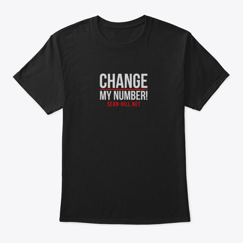 Change My Number Black T-Shirt Front