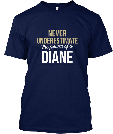 Never Underestimate The Power Of A Diane Navy T-Shirt Front