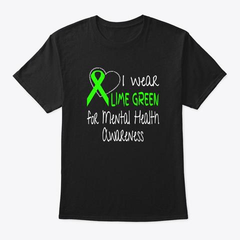 I Wear Lime Green For Mental Health Black T-Shirt Front