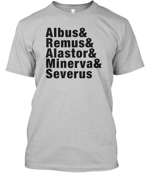 Albus& Remus& Alastor& Minerva& Severus Light Heather Grey  T-Shirt Front