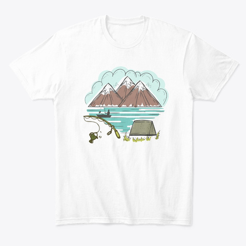 Lake Fishing, Hiking And Family Camping White T-Shirt Front
