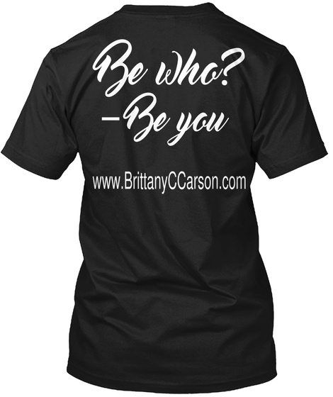 Be Who?Be You Black T-Shirt Back