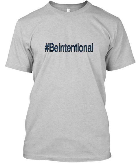 #Beintentional Light Steel T-Shirt Front