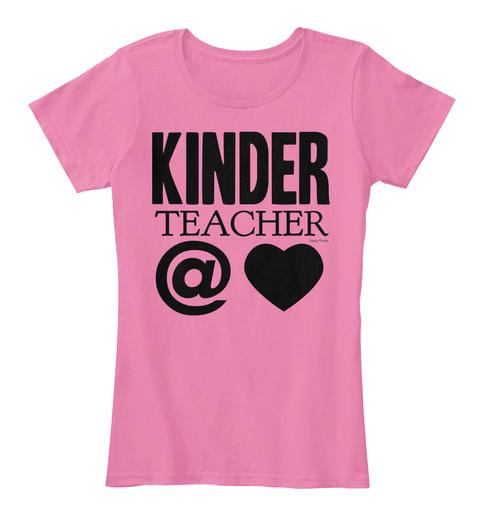 Kinder Teacher @ True Pink T-Shirt Front