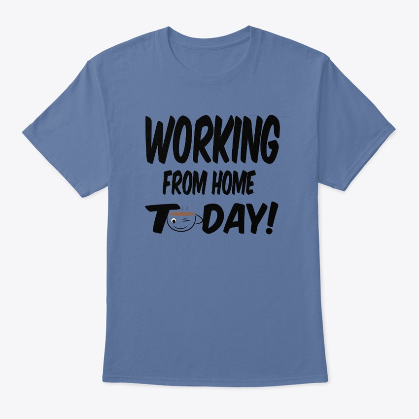 2e6389d1 Working From Home Today Funny Hanes Tagless Tee T-Shirt | eBay