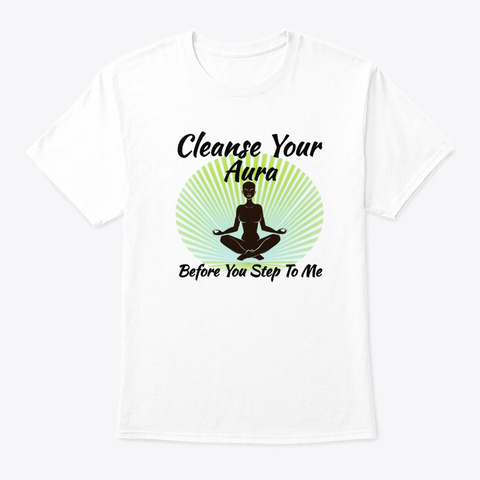 Cleanse Your Aura (Green) White T-Shirt Front