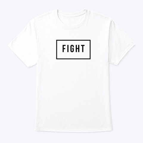 Fight White T-Shirt Front
