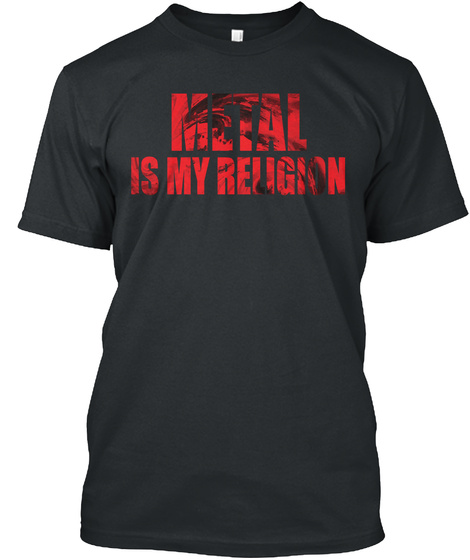 Metal Is My Religion Black T-Shirt Front