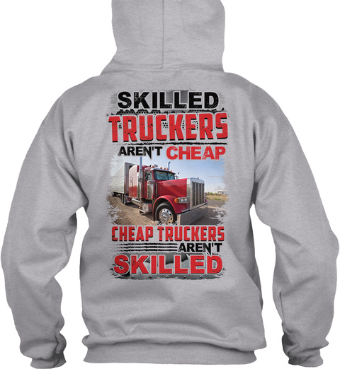 Skilled Truckers Aren't Cheap Cheap Truckers Aren't  Skilled Sport Grey T-Shirt Back