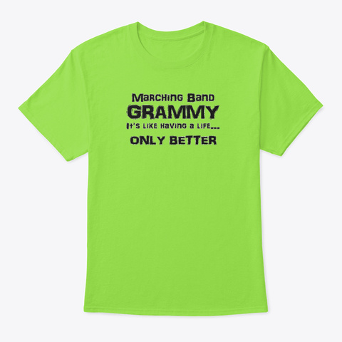 [Marching Band] Grammy   Life Lime T-Shirt Front