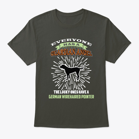 Lucky One Have German Wirehaired Pointer Smoke Gray T-Shirt Front