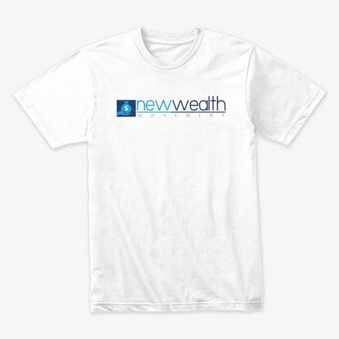 New Wealth Movement Gear White T-Shirt Front