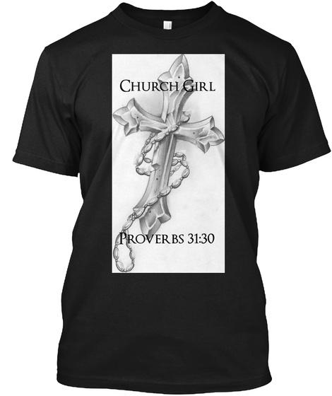 Church Girl Proverbs 31:30 Black T-Shirt Front