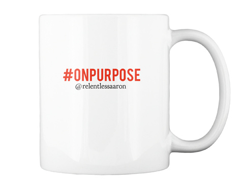 #Onpurpose @Relentlessaaron White T-Shirt Back