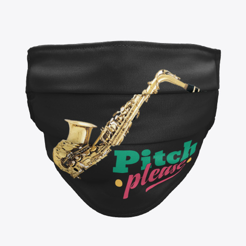 Alto Sax   Pitch Please   Face Mask Black T-Shirt Front