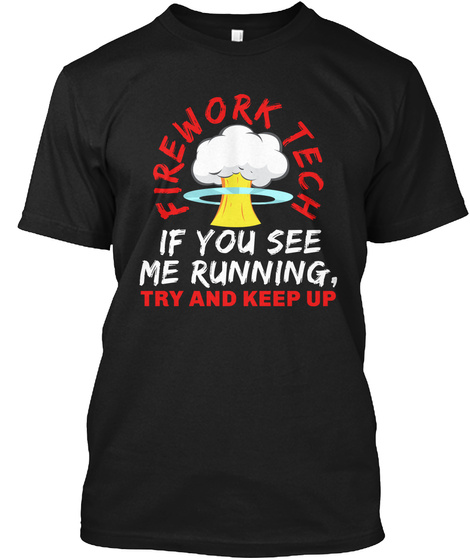 Firework Tech If You See Me Running,Try And Keep Up Black T-Shirt Front