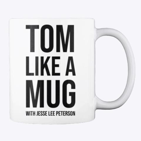 Tom Like A Mug W/ Jlp (Black Ink) White T-Shirt Back