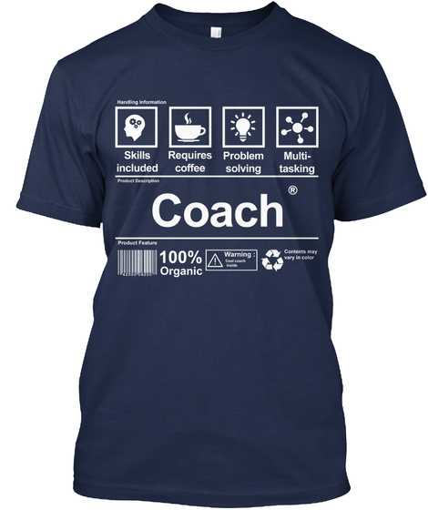 Skills Included Requires Coffee Problem Solving Multi Tasking Coach 100% Organic  Navy Kaos Front