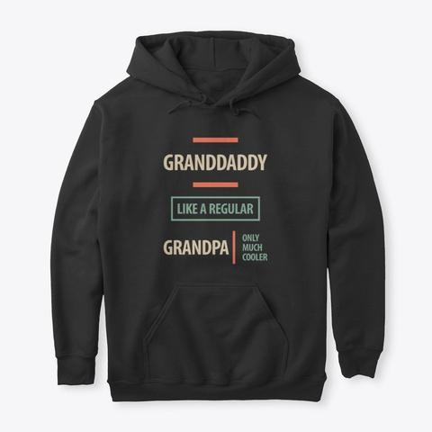 Granddaddy Like A Regular Grandpa  Black T-Shirt Front