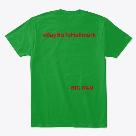 "Big Dan ""No To Hall Mark"" X Mas  Kelly Green áo T-Shirt Back"