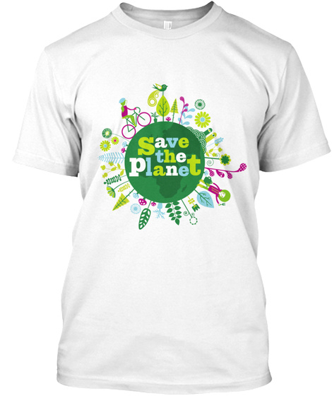 Save The Planet White áo T-Shirt Front
