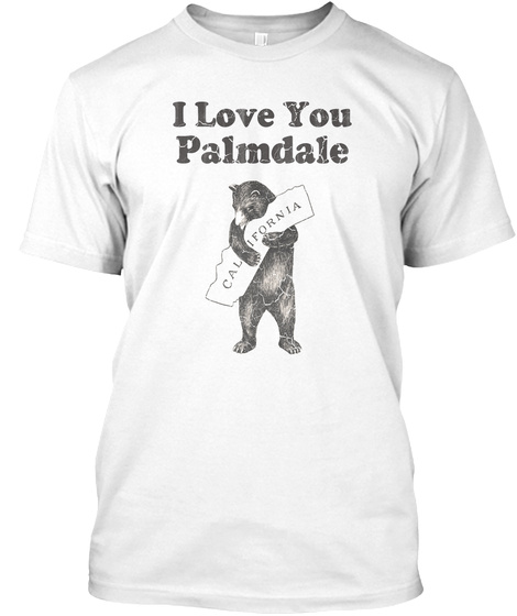 I Love You Palmdale California White T-Shirt Front