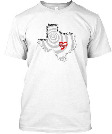 H Ea Rt Of Tx 2019 Conference T Shirt White T-Shirt Front