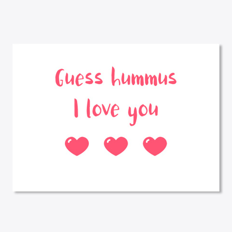 Guess Hummus I Love You White T-Shirt Front