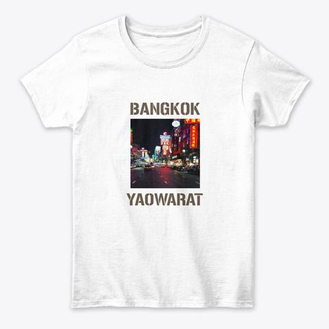Bangkok Yaowarat White Women's T-Shirt Front