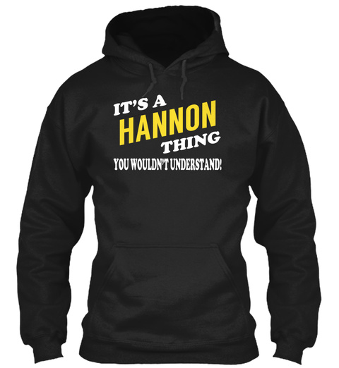 Its A Hannon Thing   Name Shirts Black T-Shirt Front