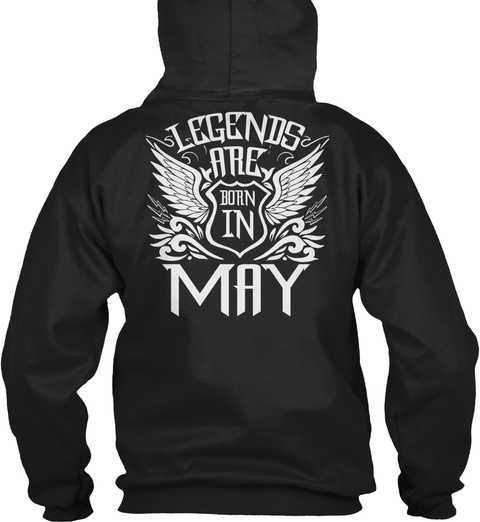 Legends Are Born In May Black T-Shirt Back