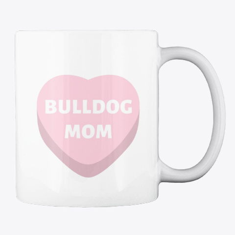 Candy Heart Bulldog Mom White Maglietta Back