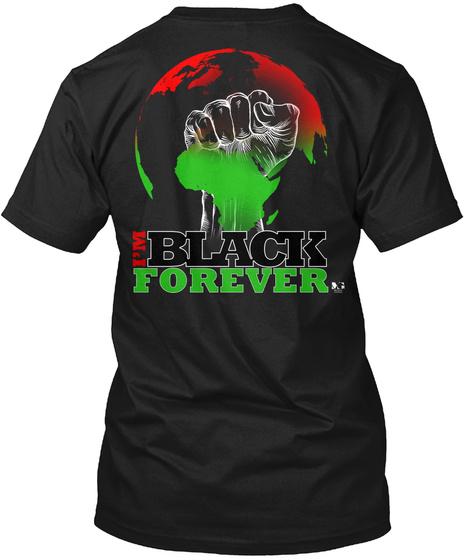 I'm Black Forever Black T-Shirt Back