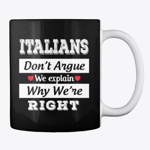 Italian Gift Don't Argue Just Explain Black T-Shirt Back