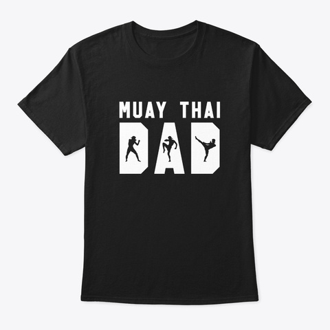 Muay Thai Dad Funny Mma Father Black T-Shirt Front